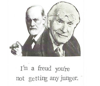 I'm a Freud you're not getting any Junger